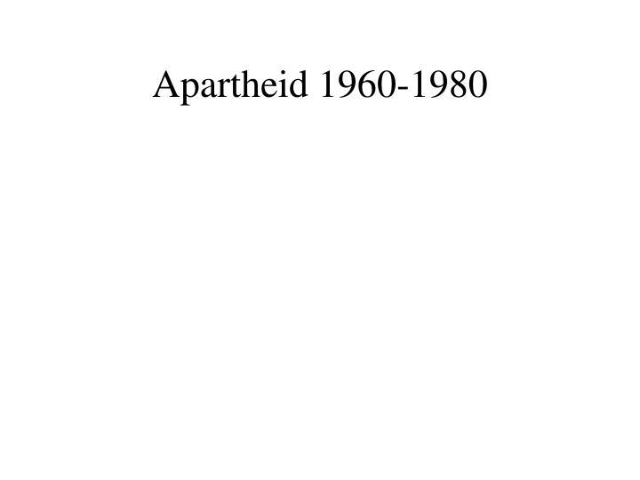 Apartheid 1960 1980