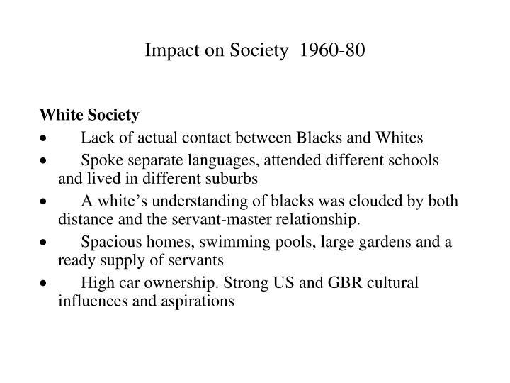 Impact on Society  1960-80