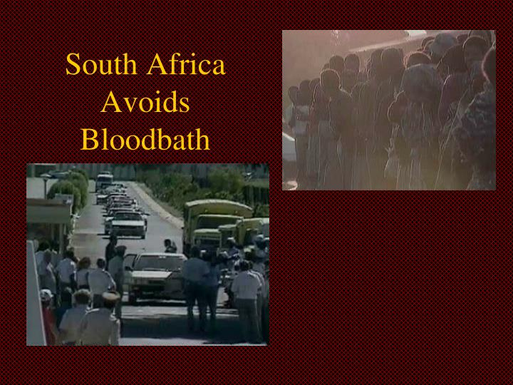 South Africa Avoids Bloodbath