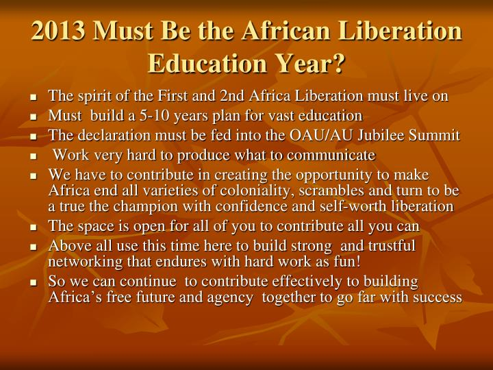 2013 Must Be the African Liberation Education Year?