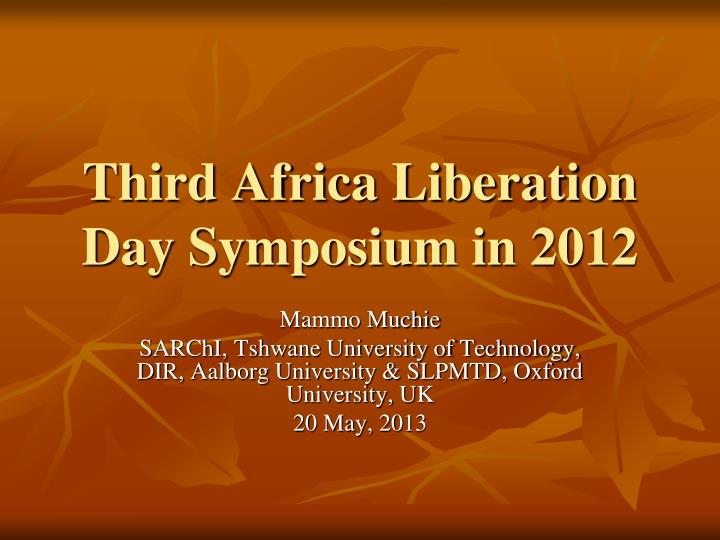 Third africa liberation day symposium in 2012