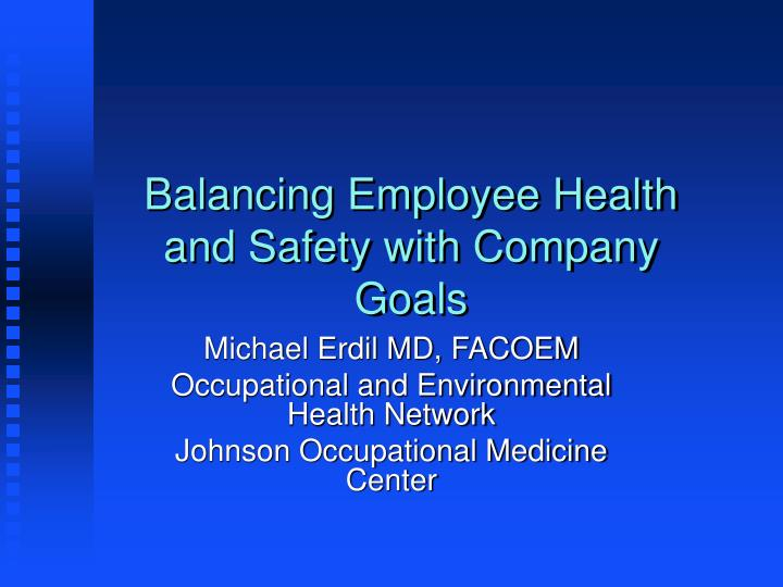 balancing employee health and safety with company goals n.