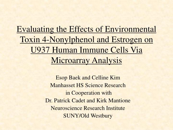 Evaluating the Effects of Environmental Toxin 4-Nonylphenol and Estrogen on U937 Human Immune Cells ...
