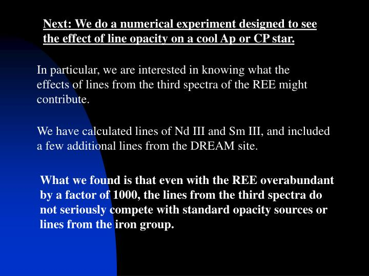 Next: We do a numerical experiment designed to see