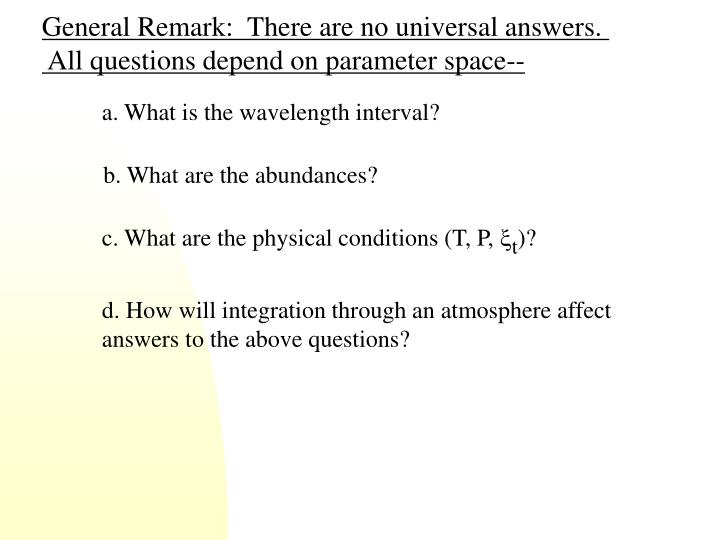 General Remark:  There are no universal answers.