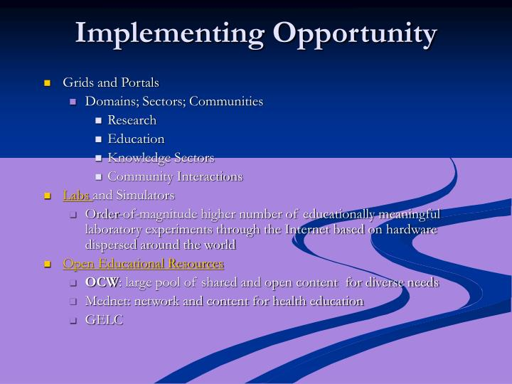 Implementing Opportunity