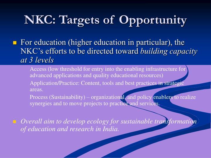 NKC: Targets of Opportunity