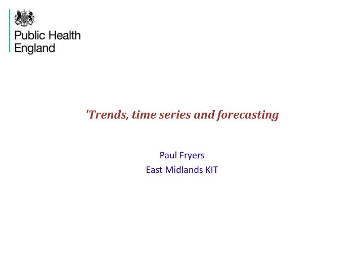 Trends time series and forecasting