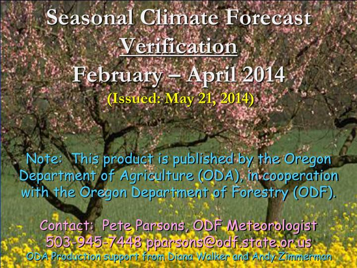 Seasonal climate forecast verification february april 2014 issued may 21 2014
