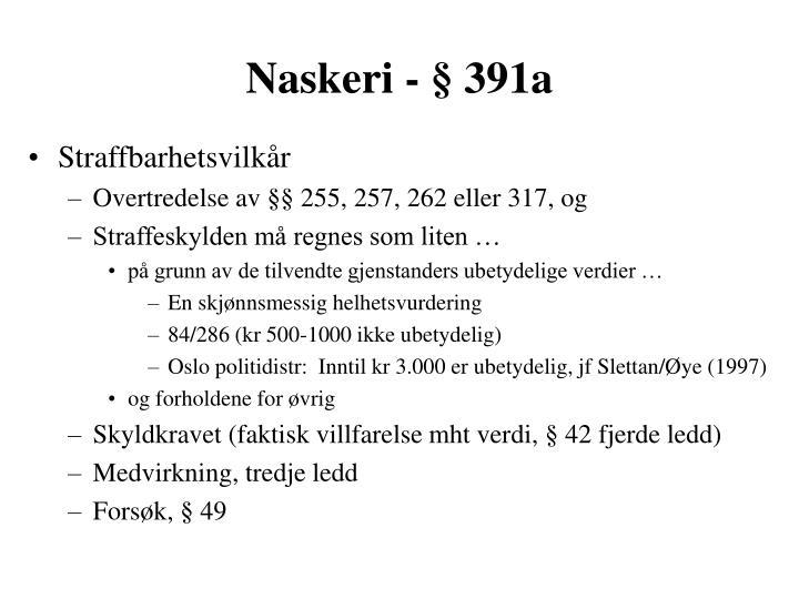 Naskeri - § 391a