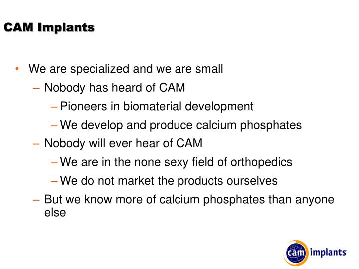 CAM Implants