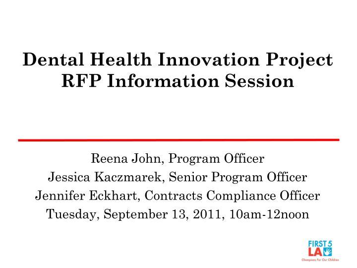 dental health innovation project rfp information session n.