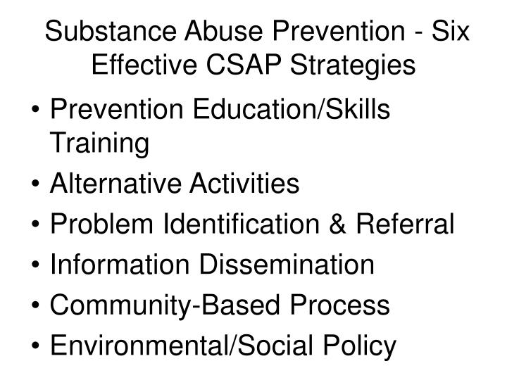 Substance Abuse Prevention - Six Effective CSAP Strategies