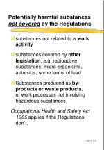 potentially harmful substances not covered by the regulations
