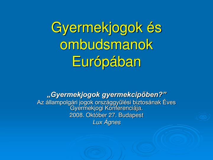 gyermekjogok s ombudsmanok eur p ban n.