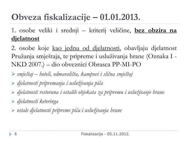 Obveza fiskalizacije – 01.01.2013.