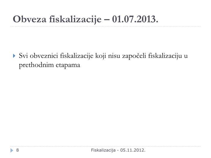 Obveza fiskalizacije – 01.07.2013.