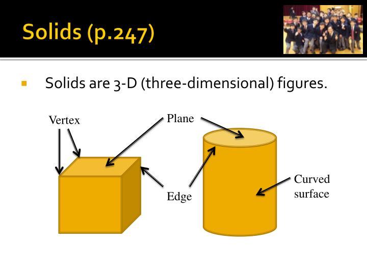 Solids (p.247)