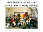 many macess students and alumni came to yearly meetings