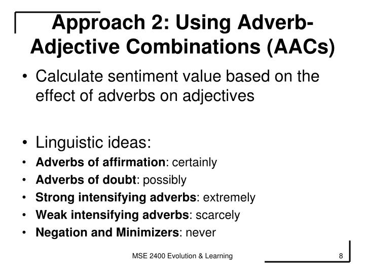 Approach 2: Using Adverb-Adjective Combinations (AACs)