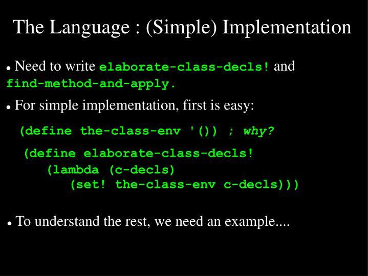 The Language : (Simple) Implementation