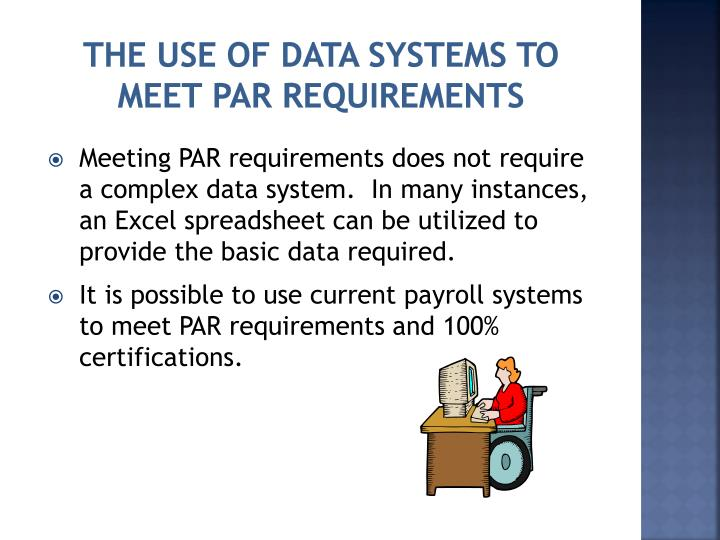 The use of data systems to meet PAR requirements