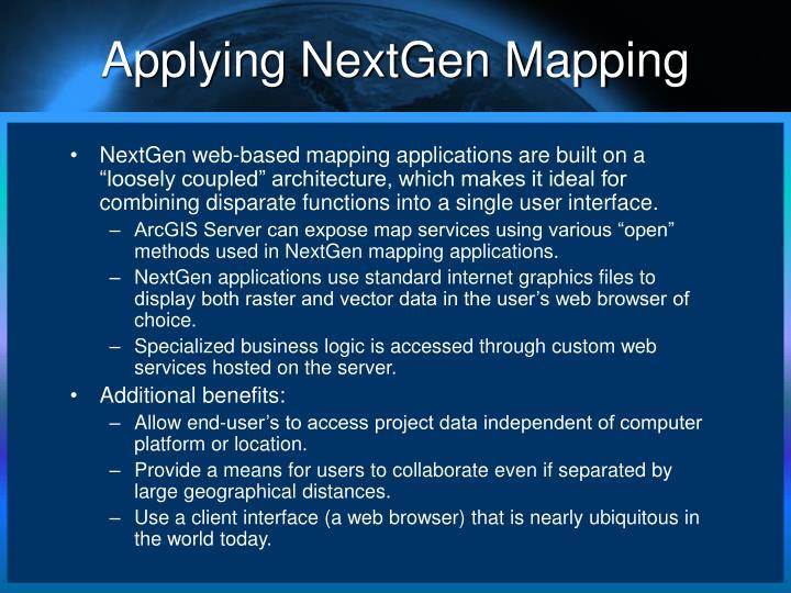 Applying NextGen Mapping
