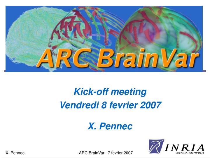 kick off meeting vendredi 8 fevrier 2007 x pennec