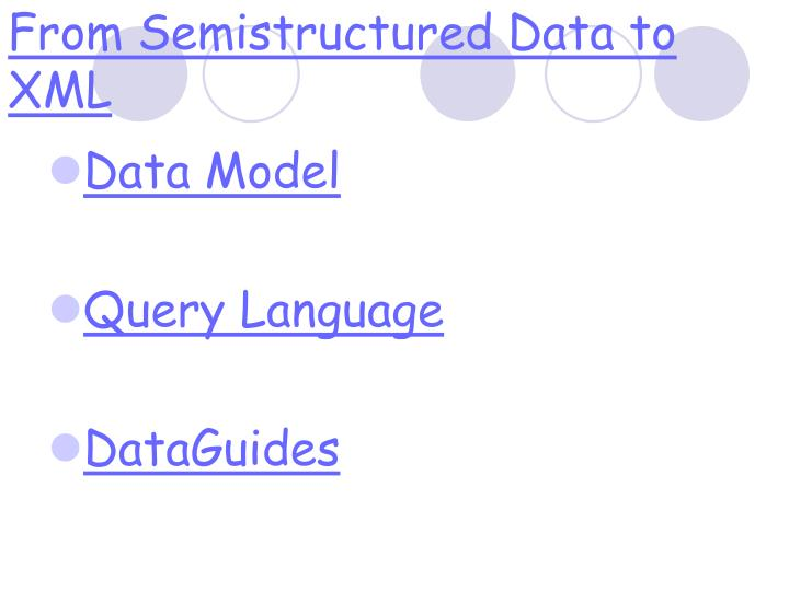 From Semistructured Data to XML