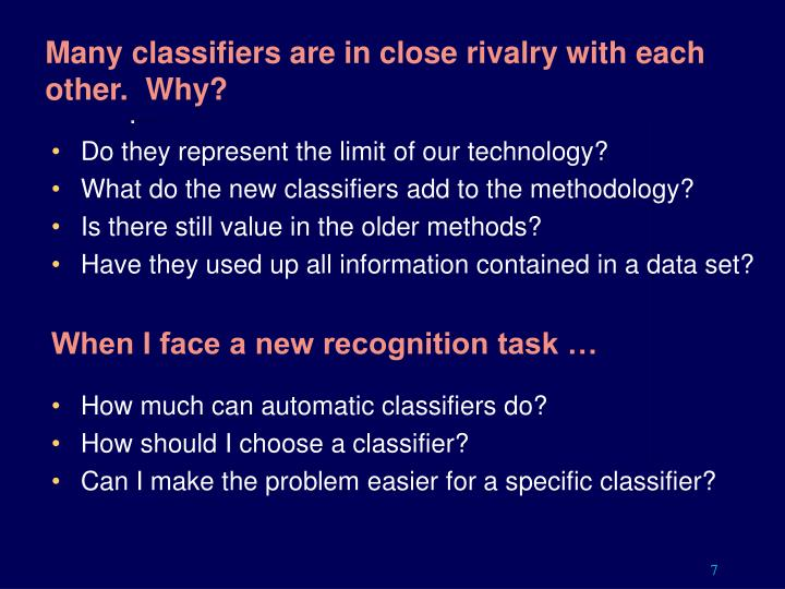 Many classifiers are in close rivalry with each other.  Why?