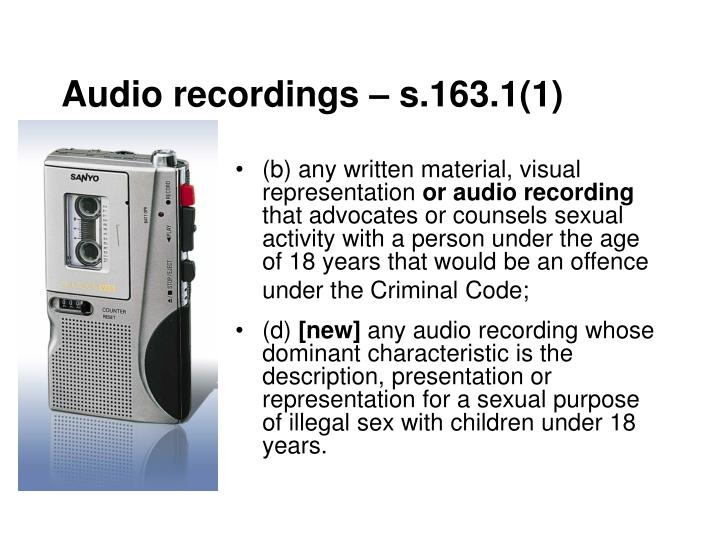Audio recordings – s.163.1(1)