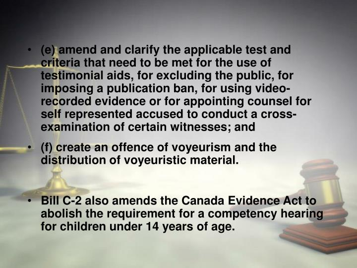 (e) amend and clarify the applicable test and criteria that need to be met for the use of testimonia...