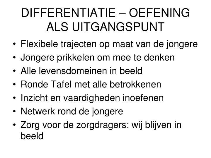 DIFFERENTIATIE – OEFENING ALS UITGANGSPUNT