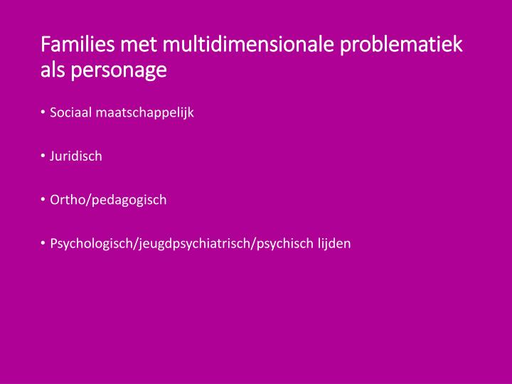 Families met multidimensionale problematiek