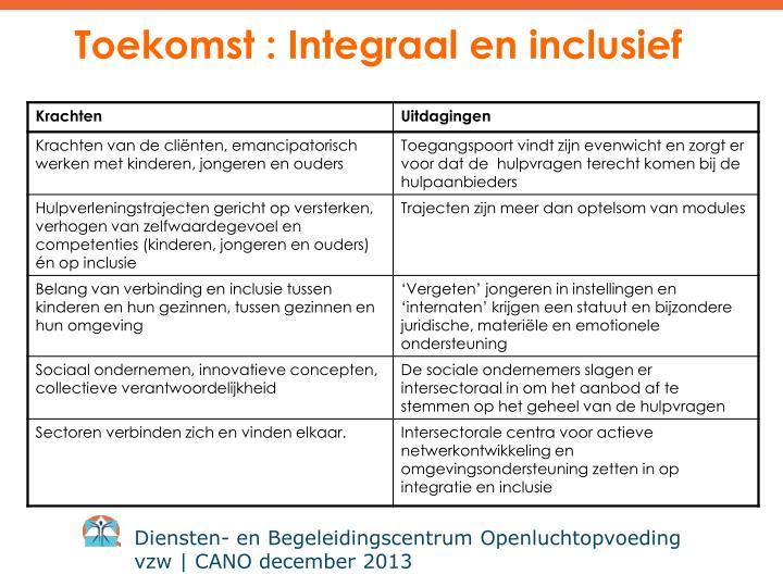 Toekomst : Integraal en inclusief