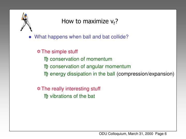 How to maximize v