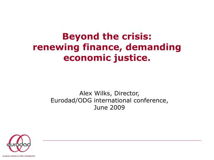 beyond the crisis renewing finance demanding economic justice n.