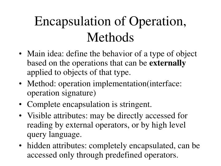 Encapsulation of Operation, Methods