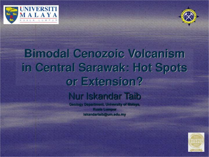 bimodal cenozoic volcanism in central sarawak hot spots or extension n.