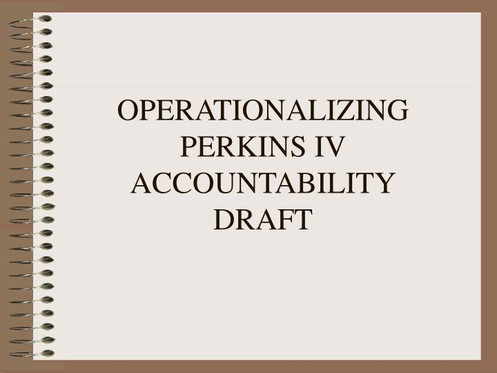 Operationalizing perkins iv accountability draft