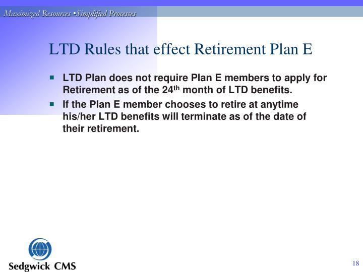 LTD Rules that effect Retirement Plan E