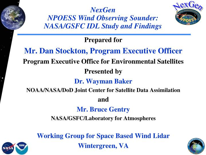 Nexgen npoess wind observing sounder nasa gsfc idl study and findings