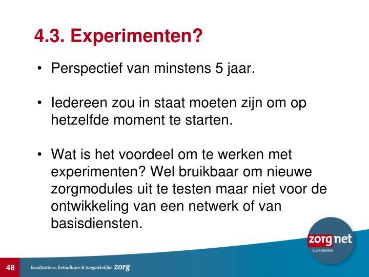 4.3. Experimenten?