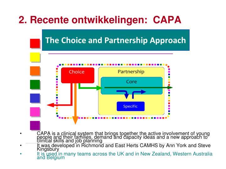2. Recente ontwikkelingen:  CAPA