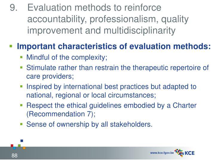 Evaluation methods to reinforce accountability, professionalism, quality improvement and multidisciplinarity