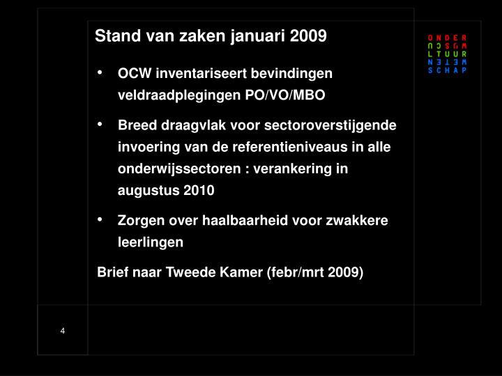 Stand van zaken januari 2009
