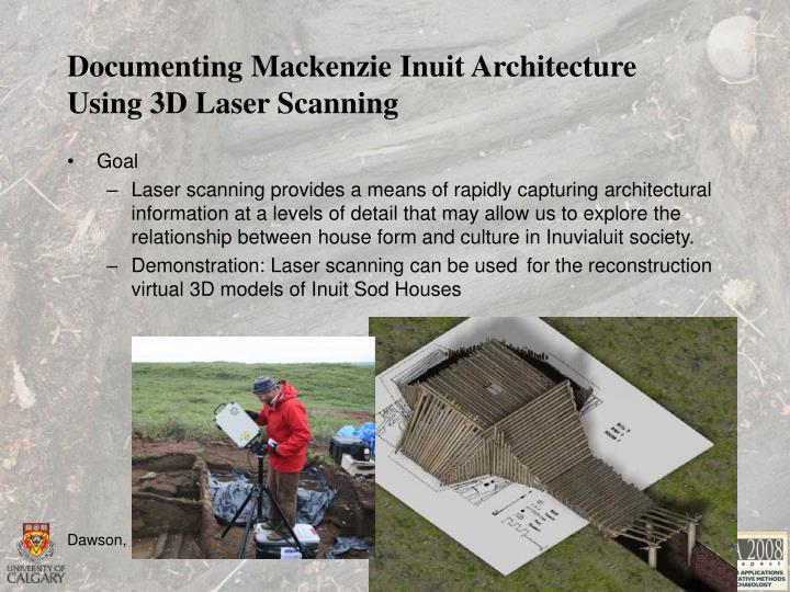 Documenting mackenzie inuit architecture using 3d laser scanning2