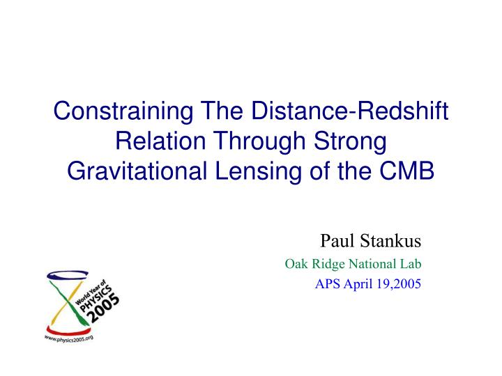 Constraining the distance redshift relation through strong gravitational lensing of the cmb