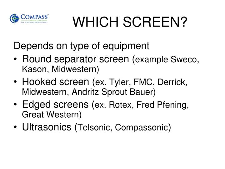 WHICH SCREEN?