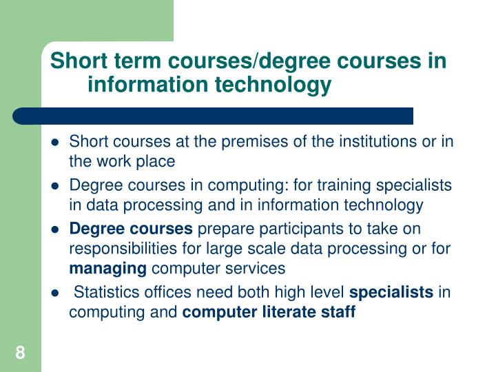 Short term courses/degree courses in information technology